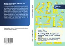 Bookcover of Modeling of 3D Grasping of Artificial Hand Under Dynamic Load