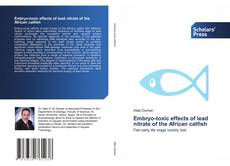 Bookcover of Embryo-toxic effects of lead nitrate of the African catfish