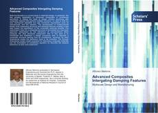 Bookcover of Advanced Composites Intergating Damping Features