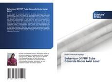 Copertina di Behaviour Of FRP Tube Concrete Under Axial Load