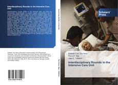 Bookcover of Interdisciplinary Rounds in the Intensive Care Unit