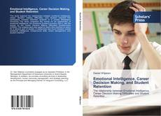 Couverture de Emotional Intelligence, Career Decision Making, and Student Retention