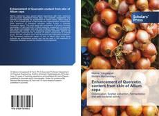Copertina di Enhancement of Quercetin content from skin of Allium cepa