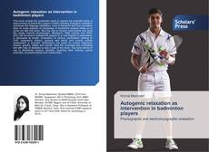 Autogenic relaxation as intervention in badminton players的封面
