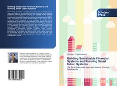 Bookcover of Building Sustainable Financial Systems and Running Smart Urban Systems