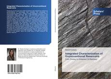 Integrated Characterization of Unconventional Reservoirs kitap kapağı