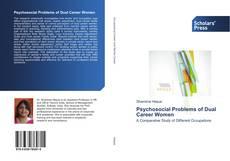 Couverture de Psychosocial Problems of Dual Career Women