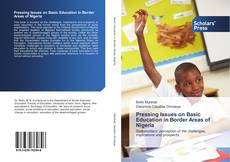 Couverture de Pressing Issues on Basic Education in Border Areas of Nigeria