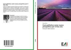Bookcover of Cure palliative come nuova prospettiva per il fine vita