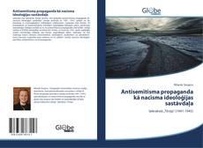 Buchcover von Antisemītisma propaganda kā nacisma ideoloģijas sastāvdaļa