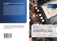 Bookcover of Alloying Modification of Low-Ag-Content Sn-Ag-Cu Solders