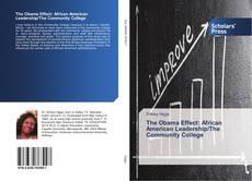 Borítókép a  The Obama Effect: African American Leadership/The Community College - hoz