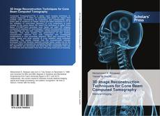 Bookcover of 3D Image Reconstruction Techniques for Cone Beam Computed Tomography