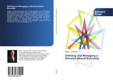 Bookcover of Defining and Managing a Denominational Economy