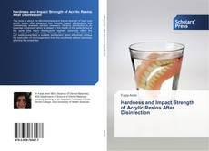 Bookcover of Hardness and Impact Strength of Acrylic Resins After Disinfection