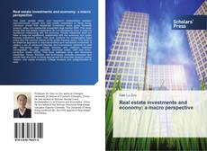 Bookcover of Real estate investments and economy: a macro perspective