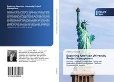 Bookcover of Exploring American University Project Management