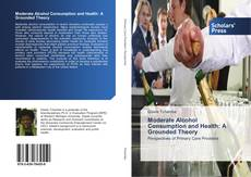 Bookcover of Moderate Alcohol Consumption and Health: A Grounded Theory