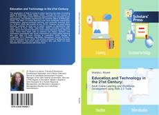 Bookcover of Education and Technology in the 21st Century: