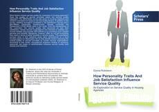 Portada del libro de How Personality Traits And Job Satisfaction Influence Service Quality