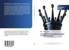 Bookcover of The Effects of Leadeship Style on Performance