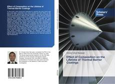Bookcover of Effect of Composition on the Lifetime of Thermal Barrier Coatings
