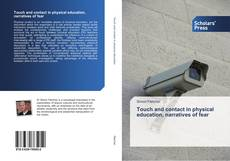 Portada del libro de Touch and contact in physical education, narratives of fear