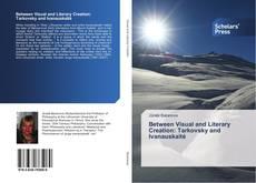 Buchcover von Between Visual and Literary Creation: Tarkovsky and Ivanauskaitė
