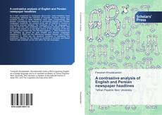 Bookcover of A contrastive analysis of English and Persian newspaper headlines