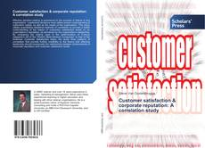Bookcover of Customer satisfaction & corporate reputation: A correlation study