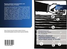 Bookcover of Physico-chemical characterization and antioxidant assay of tomato