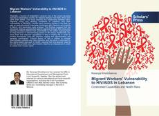 Couverture de Migrant Workers' Vulnerability to HIV/AIDS in Lebanon