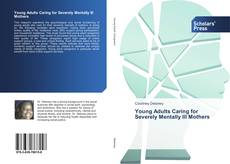 Capa do livro de Young Adults Caring for Severely Mentally Ill Mothers