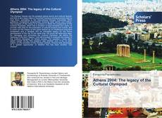 Bookcover of Athens 2004: The legacy of the Cultural Olympiad
