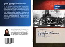 Portada del libro de The Idea of Georgia's Independence in the Press of 1917-1918