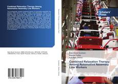 Bookcover of Combined Relaxation Therapy Among Automotive Assembly Line Workers