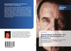 Overwhelmed Authorities: the Effects of Chronic Stress in Corrections kitap kapağı