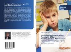 Bookcover of Investigating Relationships Among LI, CTE, Poverty,Student Achievement