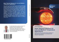 Bookcover of Solar Thermal Collectors for Low and Medium Temperature Applications