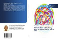 Bookcover of Globalization, Public Policy and Poverty in Nigeria: 1985 to 2005