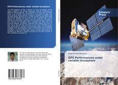 Bookcover of GPS Performances under variable Ionosphere