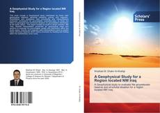 Bookcover of A Geophysical Study for a Region located NW Iraq