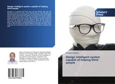 Bookcover of Design intelligent system capable of helping blind people