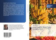Bookcover of Local Food for Global Future