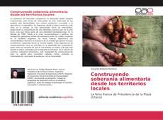 Обложка Construyendo soberanía alimentaria desde los territorios locales