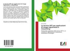 Bookcover of La tecnica SIFT per applicazioni di image registration e mosaicking