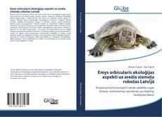 Couverture de Emys orbicularis ekoloģijas aspekti uz areāla ziemeļu robežas Latvijā