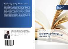 Bookcover of From slavery to freedom: Reflection on Israel self image in Exodus 19
