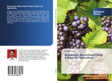 Bookcover of Arbuscular Mycorrhizal Fungi A Boon for Agriculture