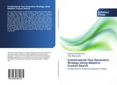 Bookcover of Combinatorial Test Generation Strategy Using Adaptive Cuckoo Search